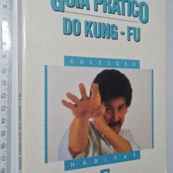 Guia prático do Kung-fu - Christopher Yim