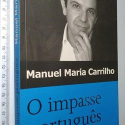 O Impasse Português - Manuel Maria Carrilho