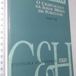 O crepúsculo da Idade Média em Portugal (Parte III) - António José Saraiva