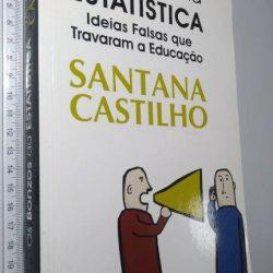 Os bonzos da estatística - Santana Castilho