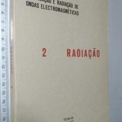 Propagação e radiação de ondas electromagnéticas (2 - Radiação) - M. de Abreu Faro
