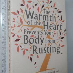 The warmth of the heart prevents your body from rusting - Marie de Hennezel
