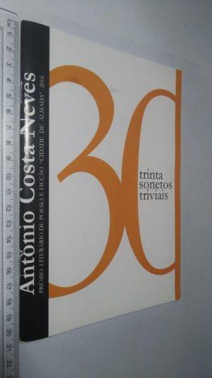 Trinta sonetos triviais - António Costa Neves
