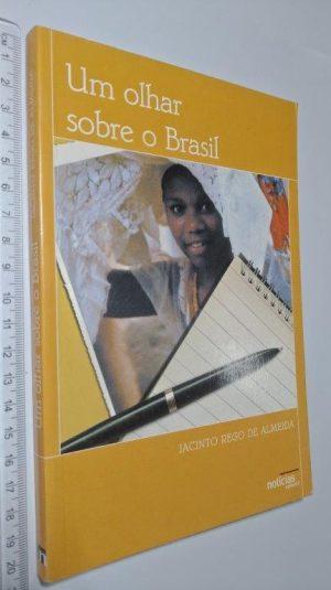 Um olhar sobre o Brasil - Jacinto Rego de Almeida
