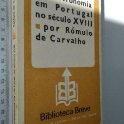 A astronomia em Portugal no século XVIII - Rómulo de Carvalho