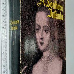A senhora infanta (vol. I) - António de Campos Júnior