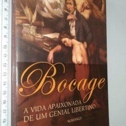 Bocage (A vida apaixonada de um genial libertino) - Luís Rosa