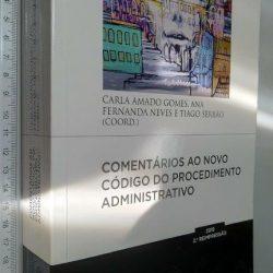 Comentários ao novo Código do Procedimento Administrativo - Carla Amado Gomes