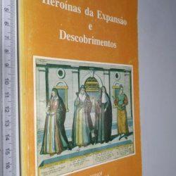 Heroínas da expansão e descobrimentos - Maria Regina Tavares da Silva