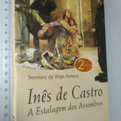 Inês de Castro (A Estalagem dos Assombros) - Seomara da Veiga Ferreira