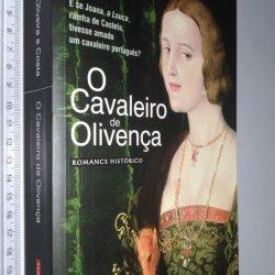 O cavaleiro de Olivença - João Paulo Oliveira e Costa
