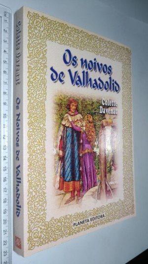 Os noivos de Valhadolid - Colette Davenat
