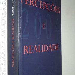 Percepções e realidade - Pedro Santana Lopes