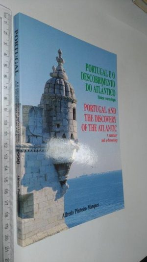 Portugal e o descobrimento do Atlântico (Síntese e cronologia) - Alfredo Pinheiro Marques