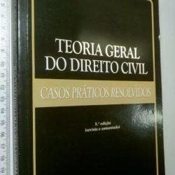 Teoria Geral do Direito Civil (Casos práticos resolvidos) - Luís Duarte Manso