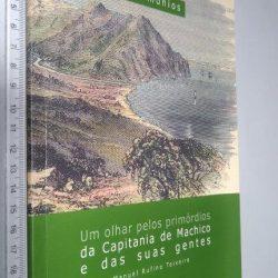Um olhar pelos primórdios da capitania de Machico e das suas gentes - Manuel Rufino Teixeira