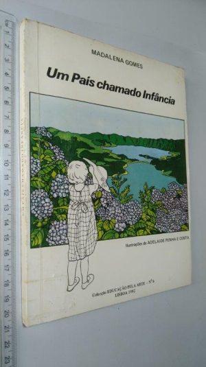 Um país chamado infância - Madalena Gomes