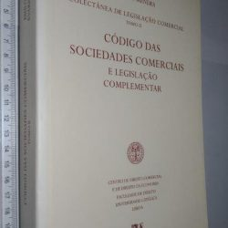 Colectânea De Legislação Comercial – Tomo II – Código Das Sociedades Comerciais E Legislação Complementar - Paulo Melero Sendim / Evaristo Mendes