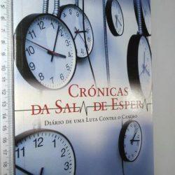 Crónicas da Sala de Espera (Diário de uma luta contra o cancro) - Pedro Beça Múrias