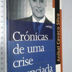 Crónicas de Uma Crise Anunciada (e outros textos) - Aníbal Cavaco Silva