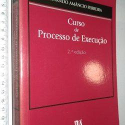 Curso de Processo de Execução - Fernando Amâncio Ferreira