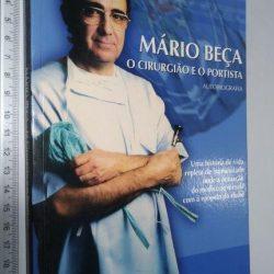 Mário Beça (O Cirurgião e o Portista - Autobiografia) - Mário Beça