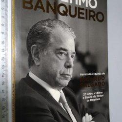 O Último Banqueiro (Ascensão e queda de Ricardo Salgado) - Maria João Gago / Maria João Babo