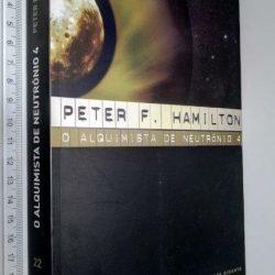 O Alquimista de Neutrónio 4 - Peter F. Hamilton