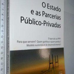 O Estado e as Parcerias Público-Privadas - Carlos Oliveira Cruz / Rui Cunha Marques