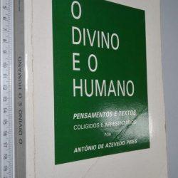 O divino e o humano - António de Azevedo Pires