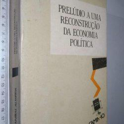 Prelúdio a uma reconstrução da economia política - Aníbal Almeida