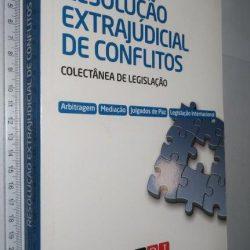 Resolução Extrajudicial de Conflitos (Colectânea de Legislação) - Cátia Marques Cebola