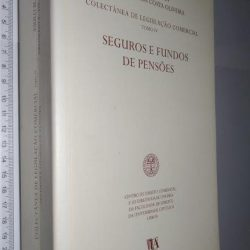 Seguros e Fundos de Pensões (Colectânea De Legislação Comercial – Tomo IV) - Paulo Melero Sendim / Arnaldo Filipe Da Costa Oliveira