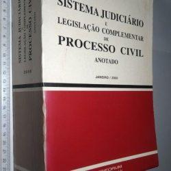 Sistema judiciário e legislação complementar de processo civil anotado - Abílio Neto