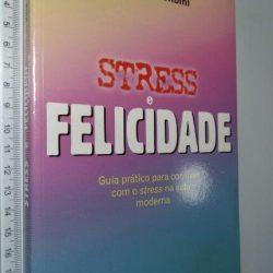 Stress e felicidade - Vera F. Birkenbihl