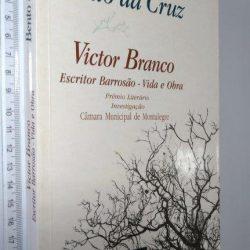 Victor Branco (Escritor barrosão - vida e obra) - Bento da Cruz