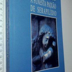 A funesta paixão de Serapilídio - Simões Netto