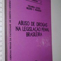 Abuso de drogas na legislação penal brasileiro - Yolanda Catão