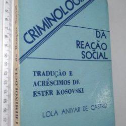 Criminologia da reação social - Lola Aniyar de Castro