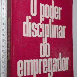 O poder disciplinar do empregador - Arion Sayão Romita