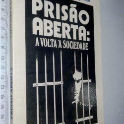 Prisão aberta (A volta à sociedade) - Maria Dora R. Evangelista