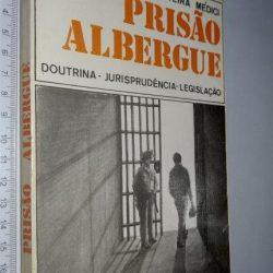 Prisão albergue - Sérgio de Oliveira Médici