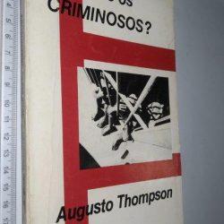 Quem são os criminosos - Augusto Thompson