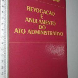 Revogação e anulamento do ato administrativo - Miguel Reale