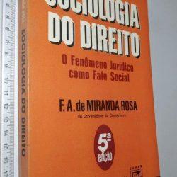 Sociologia do Direito (O fenômeno jurídico como fato social) - F. A. de Miranda Rosa
