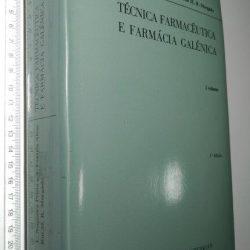Técnica farmacêutica e farmácia galénica (I vol.) - L. Nogueira Prista