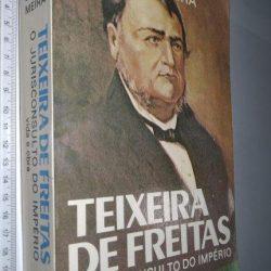 Teixeira de Freitas (O jurisconsulto do Império - Vida e obra) - Sílvio Meira