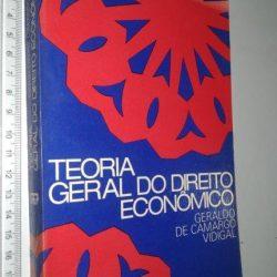Teoria Geral do Direito Econômico - Geraldo de Camargo Vidigal