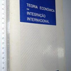 Teoria económica da integração internacional - Peter Robson