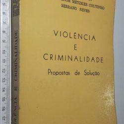 Violência e criminalidade (Propostas de solução) - Damásio Evangelista de Jesus